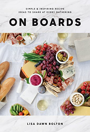 On Boards: Simple & Inspiring Recipe Ideas to Share at Every Gathering for $<!--$13.52-->