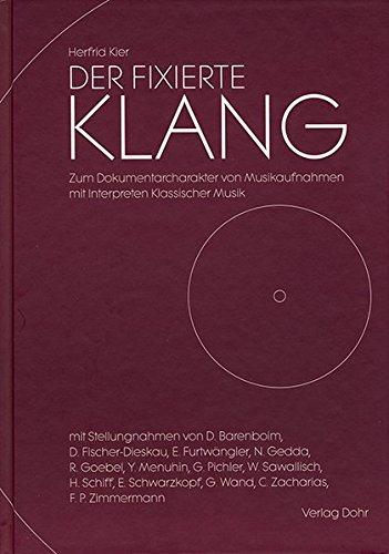 Der fixierte Klang: Zum Dokumentarcharakter von Musikaufnahmen mit Interpreten Klassischer Musik