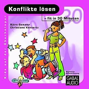 Konflikte lösen - fit in 30 Minuten Hörbuch