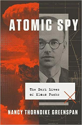 Atomic Spy: The Dark Lives of Klaus Fuchs