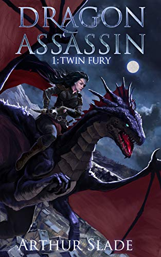 Dragon Assassin 1: Twin Fury by [Slade, Arthur]