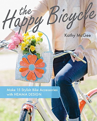 The Happy Bicycle: Make 15 Stylish Bike Accessories with Hemma (Bright Side Bag)