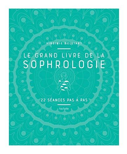 Le grand livre de la sophrologie by
