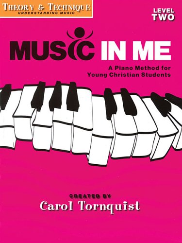 Read Online Music in Me - A Piano Method for Young Christian Students: Theory & Technique Level 2 pdf epub