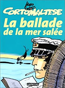 Corto Maltese, Tome 2 : La ballade de la mer salée par Pratt