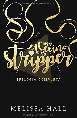 Mi vecino es stripper!: Trilogía completa: Amazon.es: Hall ...