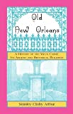 img - for Old New Orleans, A History of the Vieux Carre, its ancient and Historical Buildings book / textbook / text book