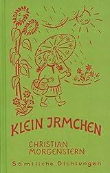 Christian Morgenstern. Sämtliche Dichtungen / Klein Irmchen. Kindergedichte. - Klaus Burrmann, der Tierweltphotograph
