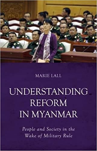 Understanding Reform In Myanmar People And Society In The Wake Of