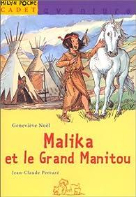Malika et le grand manitou par Geneviève Noël