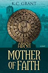 Abish: Mother of Faith Kindle Edition