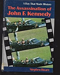 The Assassination of John F. Kennedy (A Day That Made History series)