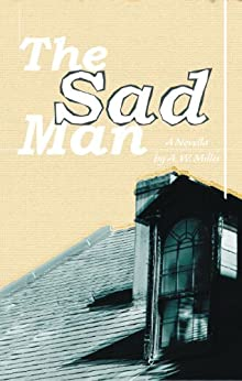 The Sad Man by [Miller, Aaron]