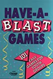 Have-a-Blast Games for Youth Groups, Group, 1559450460