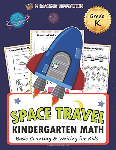Space Travel Kindergarten Math Grade K: Basic Counting and Writing for Kids (Daily Math Practice Workbook)