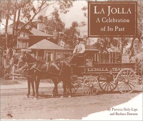 La Jolla, A Celebration of Its Past