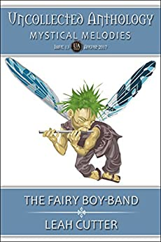 The Fairy Boy-Band (Uncollected Anthology Book 13) by [Cutter, Leah]