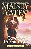 Cowboy to the Core (A Gold Valley Novel)