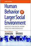 Human Behavior and the Larger Social Environment : Context for Social Work Practice and Advocacy, Johnson, Miriam McNown and Rhodes, Rita M., 1935871609