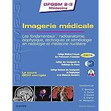 Imagerie Médicale: les Fondamentaux: Radioanatomie, Biophysique