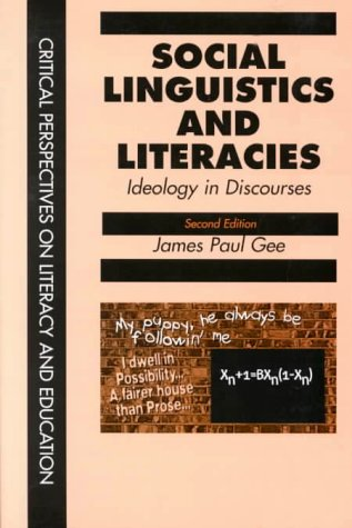 Social Linguistics And Literacies: Ideology in Discourse (Critical Perspectives on Literacy and Education)