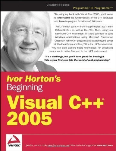 Ivor Horton's Beginning Visual C++ 2005 by Horton, Ivor published by John Wiley & Sons (2006)