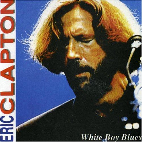 White Boy Blues Eric Clapton