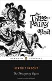 The Threepenny Opera, Bertolt Brecht, 0143105167