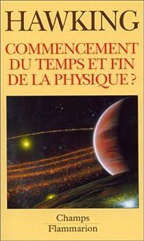Commencement du temps et fin de la physique ? par Hawking
