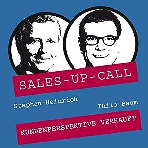Kundenperspektive verkauft (Sales-up-Call) Hörbuch