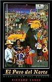 El Paso Del Norte, Richard Yañez, 087417533X