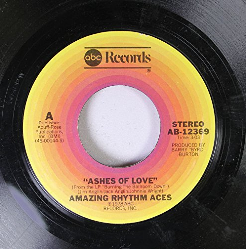 Amazing Rhythm Aces - Ashes Of Love / All That I Had Left (With You) (Amazing Rhythm Aces Burning The Ballroom Down)