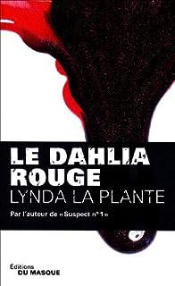 Le dahlia rouge, La Plante, Lynda
