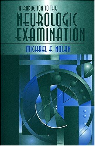 Introduction to the Neurologic Examination