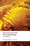 Image of The Golden Bough: A Study in Magic and Religion: A New Abridgement from the Second and Third Editions (Oxford World's Classics)