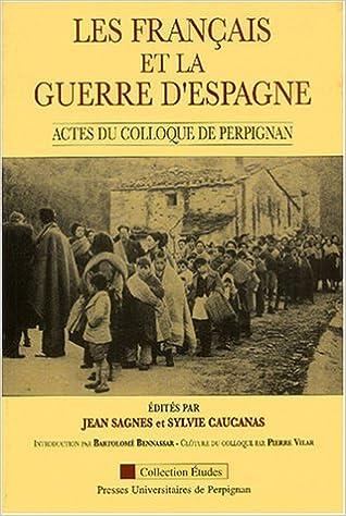 Livres Les Français et la guerre d'Espagne : Actes du colloque tenu à Perpignan les 28, 29 et 30 septembre 1989 pdf, epub