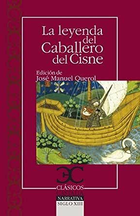 La leyenda del Caballero del Cisne (Clasicos Castalia