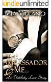 The Ambassador and Me: an unlikely love story (The Ambassador Trilogy Book 1)