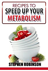 Recipes to Speed up your Metabolism (Diet Recipes Book 1)