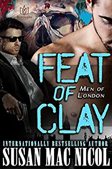 Feat of Clay (Men of London Book 4) by [Mac Nicol, Susan]