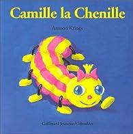 Camille la chenille par Antoon Krings