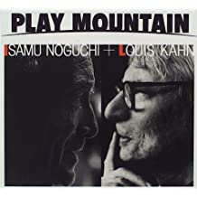Isamu Noguchi and Louis Kahn: Play Mountain