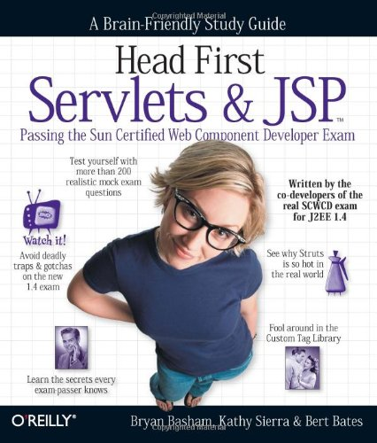 Head First Servlets and JSP: Passing the Sun Certified Web Component Developer Exam by O'Reilly Media