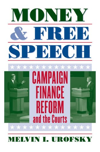 Money and Free Speech: Campaign Finance Reform and the Courts
