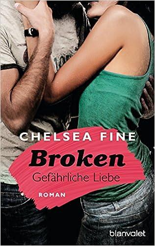 Descargar libros electrónicos gratis para móvilBroken - Gefährliche Liebe: Roman (German Edition) by Chelsea Fine B00QZEQFLI ePub