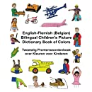 English-Flemish (Belgian) Bilingual Children's Picture Dictionary Book of Colors Tweetalig Prentenwoordenboek over Kleuren voor Kinderen (FreeBilingualBooks.com)