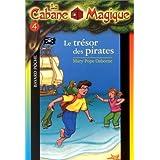 CABANE MAGIQUE T04 : LE TRSOR DES PIRATES