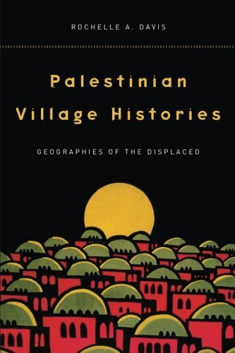 Palestinian Village Histories: Geographies of the Displaced (Stanford Studies in Waist Eastern and I) by Rochelle Davis (2010-11-04)