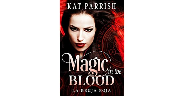Magic in the Blood: La Bruja Roja - Kindle edition by Kat Parrish. Literature & Fiction Kindle eBooks @ Amazon.com.