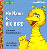 My Name Is Big Bird, Kate Klimo and Sesame Street Staff, 0375803912